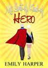My Sort-of, Kind-of Hero