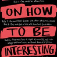 The Manifesto On How To Be Interesting : Holly Bourne