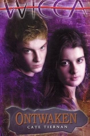 Ontwaken (Wicca #5) – Cate Tiernan