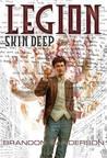 Legion: Skin Deep (Legion, #2)