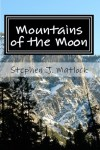 Mountains of the Moon by Stephen J. Matlock