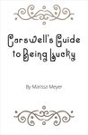 Carswell's Guide to Being Lucky (The Lunar Chronicles, #3.1)