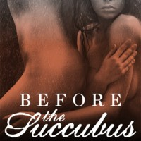 Book Review: Before the Succubus (Succubus #2) by Emma Jaye