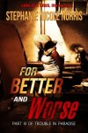 For Better and Worse by Stephanie Nicole Norris
