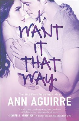 I Want It That Way by Ann Aguirre | Book Review