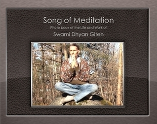 Song of meditation: Photo book of the Life and Work of Swami Dhyan Giten