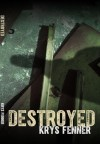 Destroyed by Krys Fenner
