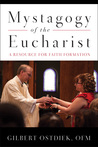 Mystagogy of the Eucharist: A Pastoral Resource on the Language of Liturgy