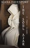 THE SOUL AJAR,  A Love Story by Kiana Davenport