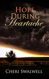Hope During Heartache: True Stories of Emotional Healing from Infertility, Miscarriage, Stillbirth, or Death of a Child