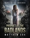 Prophet of the Badlands by Matthew S. Cox