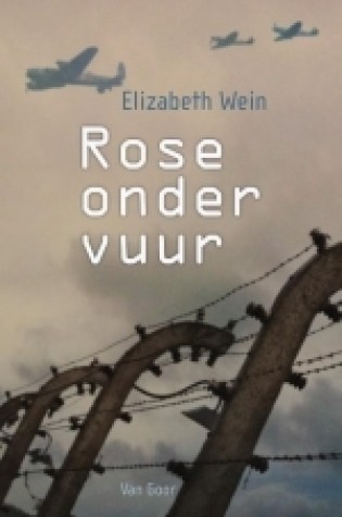 Rose onder vuur (Code Name Verity #2) – Elizabeth Wein