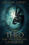 Theo and the Forbidden Language (Forbidden Series, #1)
