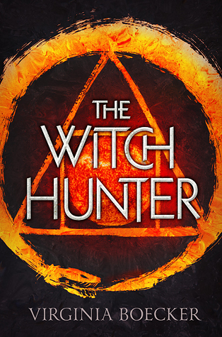 The Witch Hunter by Virginia Boecker | Book Review