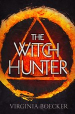 The Witch Hunter by Virginia Boecker   Book Review