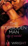 The Forbidden Man (Edge of Scandal, #1)
