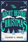 The Night Before Christmas: The Classic Account of the Visit from St. Nicholas