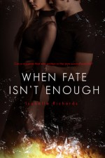 Blog Tour Review:  When Fate Isn't Enough – Isabelle Richards