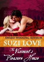The Viscount's Pleasure House by Suzi Love
