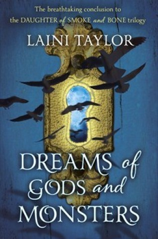 Dreams of Gods & Monsters (Daughter of Smoke & Bone #3) – Laini Taylor