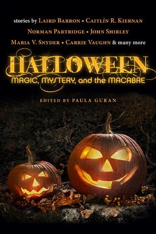 Halloween: Magic, Mystery, and the Macabre edited by Paula Guran | Anthology Review