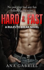 Quickie Review:  Hard and Fast – Ana Gabriel