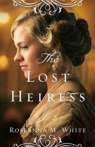 Review: The Lost Heiress by Roseanna M. White