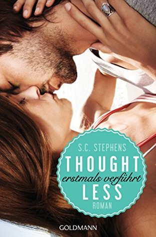 Thoughtless: Erstmals verführt - (Thoughtless 1) - Roman (Thoughtless ...