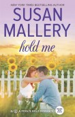Hold Me (Fool's Gold, #16)