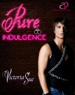 Review:  PURE Indulgence – Victoria Sue
