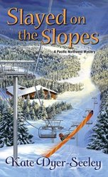 Slayed on the Slopes (A Pacific Northwest Mystery Book 2)