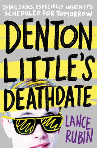 Denton Little's Deathdate by Lance Rubin Review: A fun funeral?!