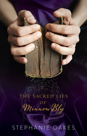 The Sacred Lies of Minnow Bly by Stephanie Oakes Review: Highly Unexpected
