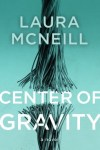 Center of Gravity by Laura McNeill