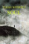 Flesh Without Soul
