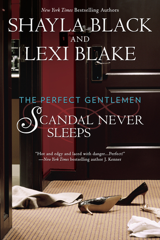 REVIEW:  Scandal Never Sleeps by Shayla Black and Lexi Blake