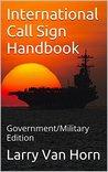International Call Sign Handbook: Government/Military Edition