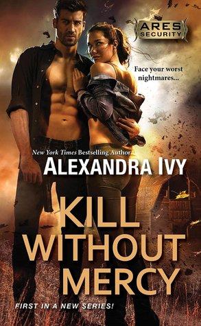 Kill Without Mercy by Alexandra Ivy