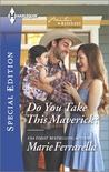Do You Take This Maverick? (Montana Mavericks: Rust Creek Cowboys, #7)