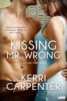 Kissing Mr. Wrong