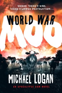 World War Moo: An Apocalypse Cow Novel