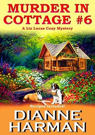Murder in Cottage #6 (A Liz Lucas Mystery #1)