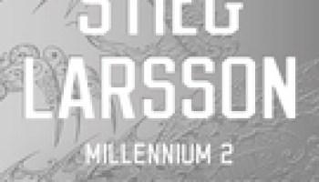 De vrouw die met vuur speelde (Millennium #2) – Stieg Larsson,