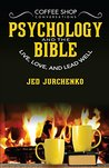 Coffee Shop Conversations Psychology and the Bible: Live, Love, and Lead Well