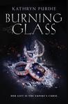 Burning Glass (Burning Glass, #1)