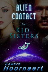 Alien Contact for Kid Sisters (Alien Contact for Idiots Book 2)