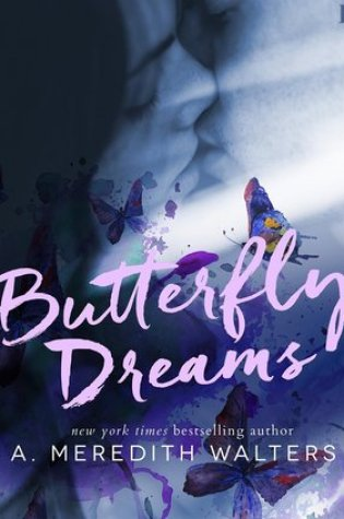 RELEASE DAY BLITZ:  Butterfly Dreams by A. Meredith Walters