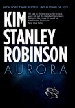 "Aurora by Kim Stanley Robinson Number 5 on Best ""Scifi and Scary"" novels of 2015"
