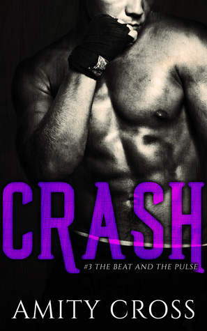 Crash (The Beat and The Pulse, #3)