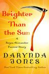 Brighter Than the Sun (Charley Davidson #8.5)